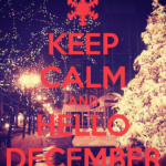 Keep Calm and Hello December